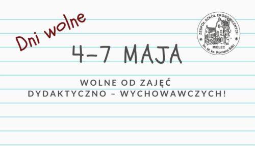 graficzna informacja o dniach wolnych od zajęć dydaktyczno- wychowawczych nia 4-7 maja