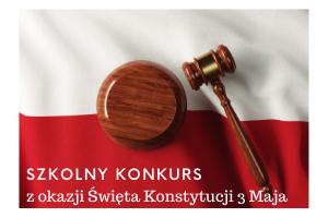 Zdjęcie z napisem Szkolny konkurs z okazji konstytucji 3 maja